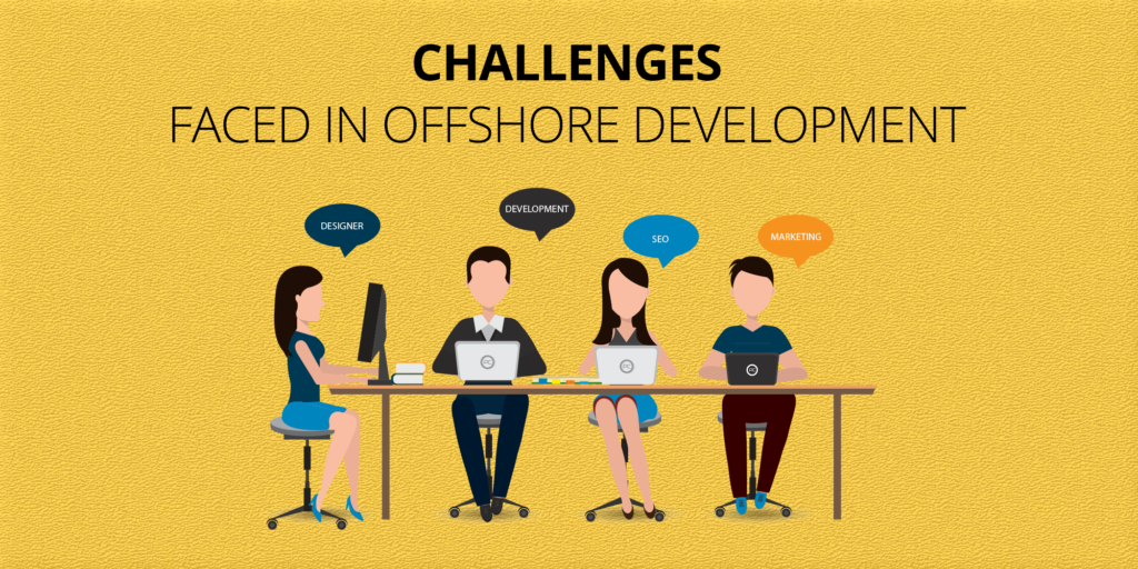 Challenges Faced In Offshore Development