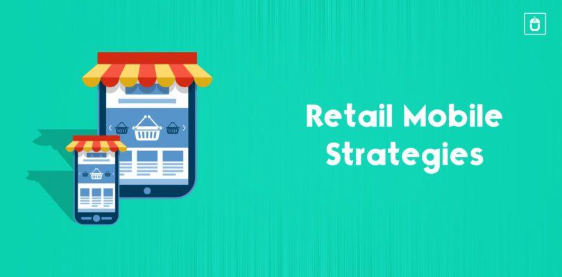 Effective Retail Mobile Strategies