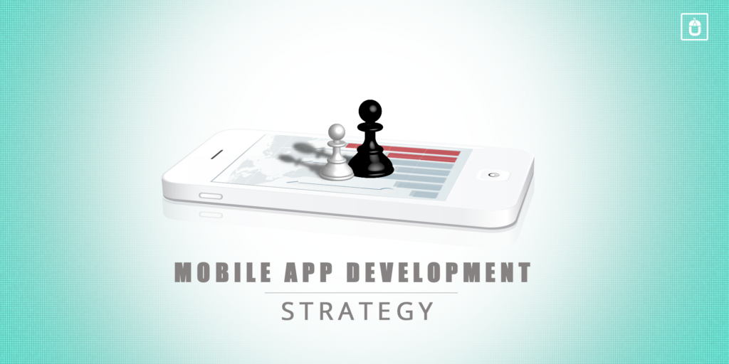 Mobile App Development Strategy