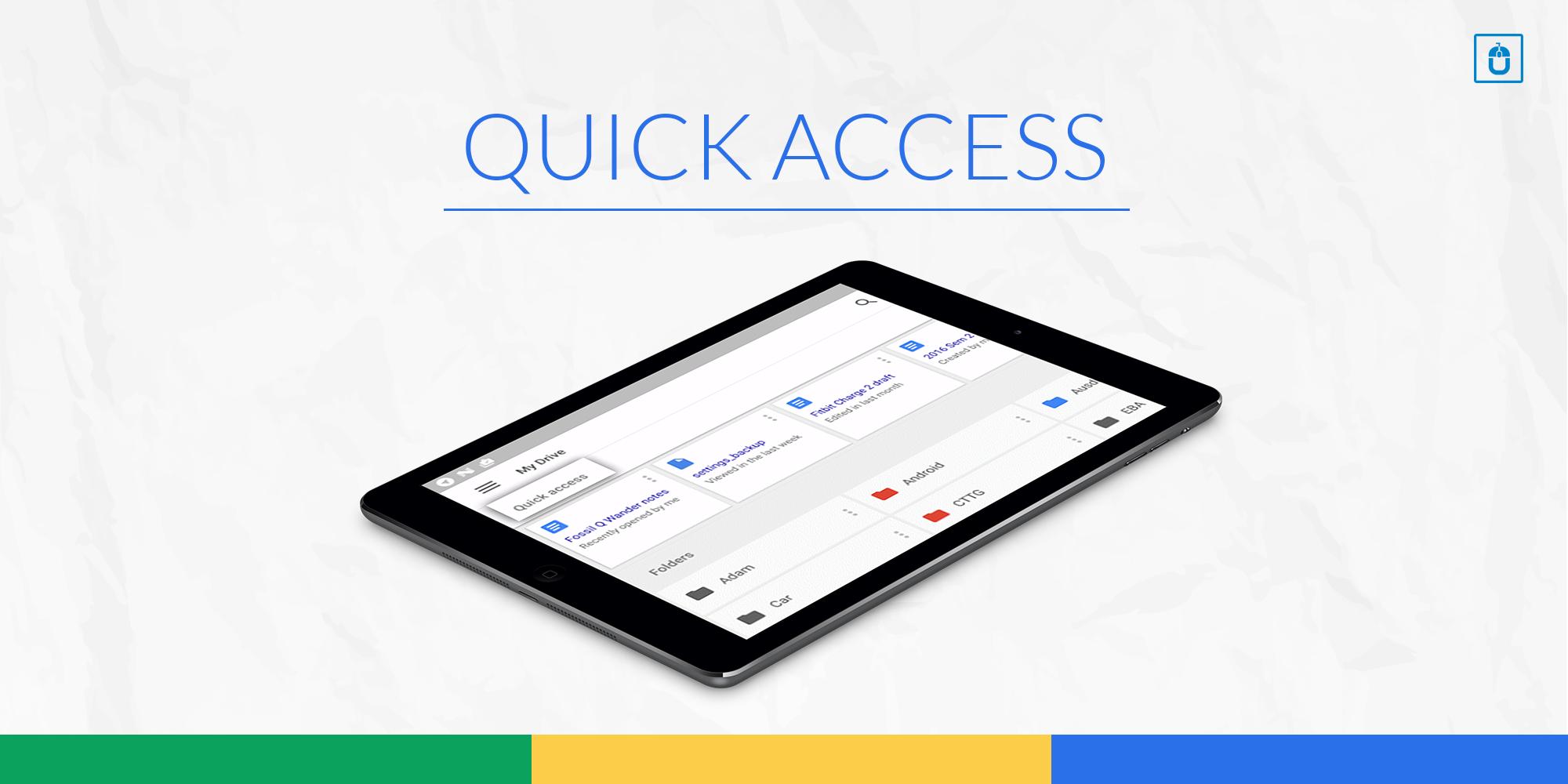 quick access