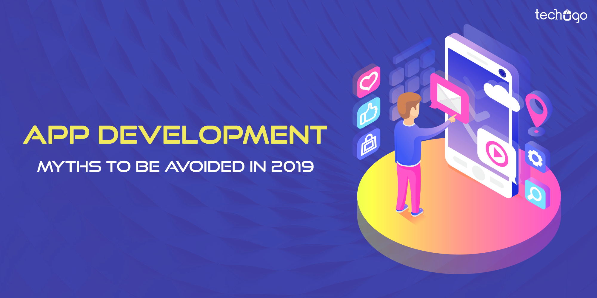 :  App Development Myths To Be Avoided In 2019