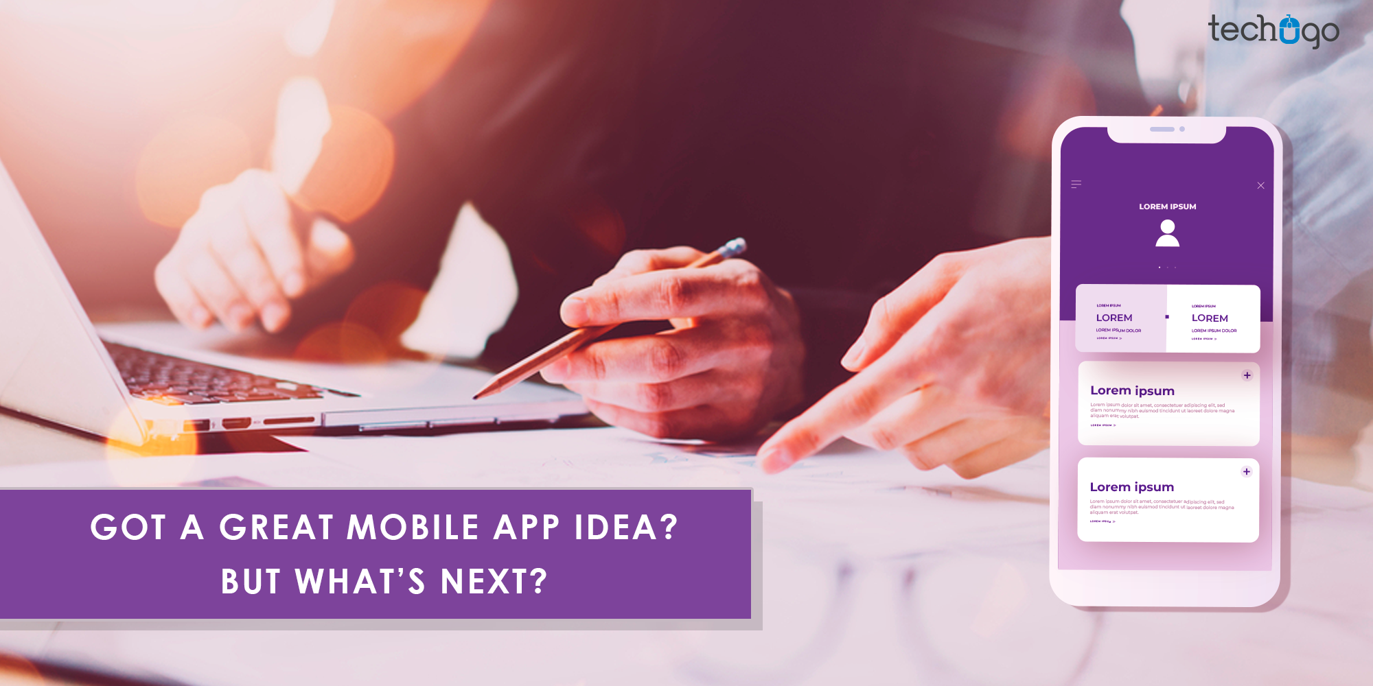 :  Got A Great Mobile App Idea? But What's Next?