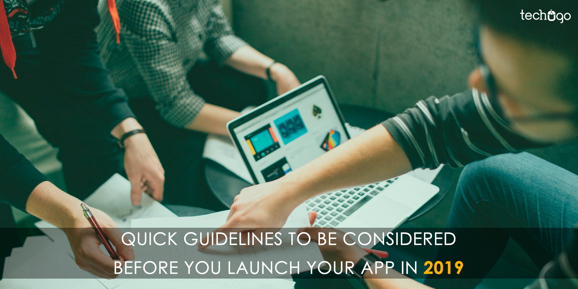 :  Quick Guidelines To Be Considered Before You Launch Your App In 2019