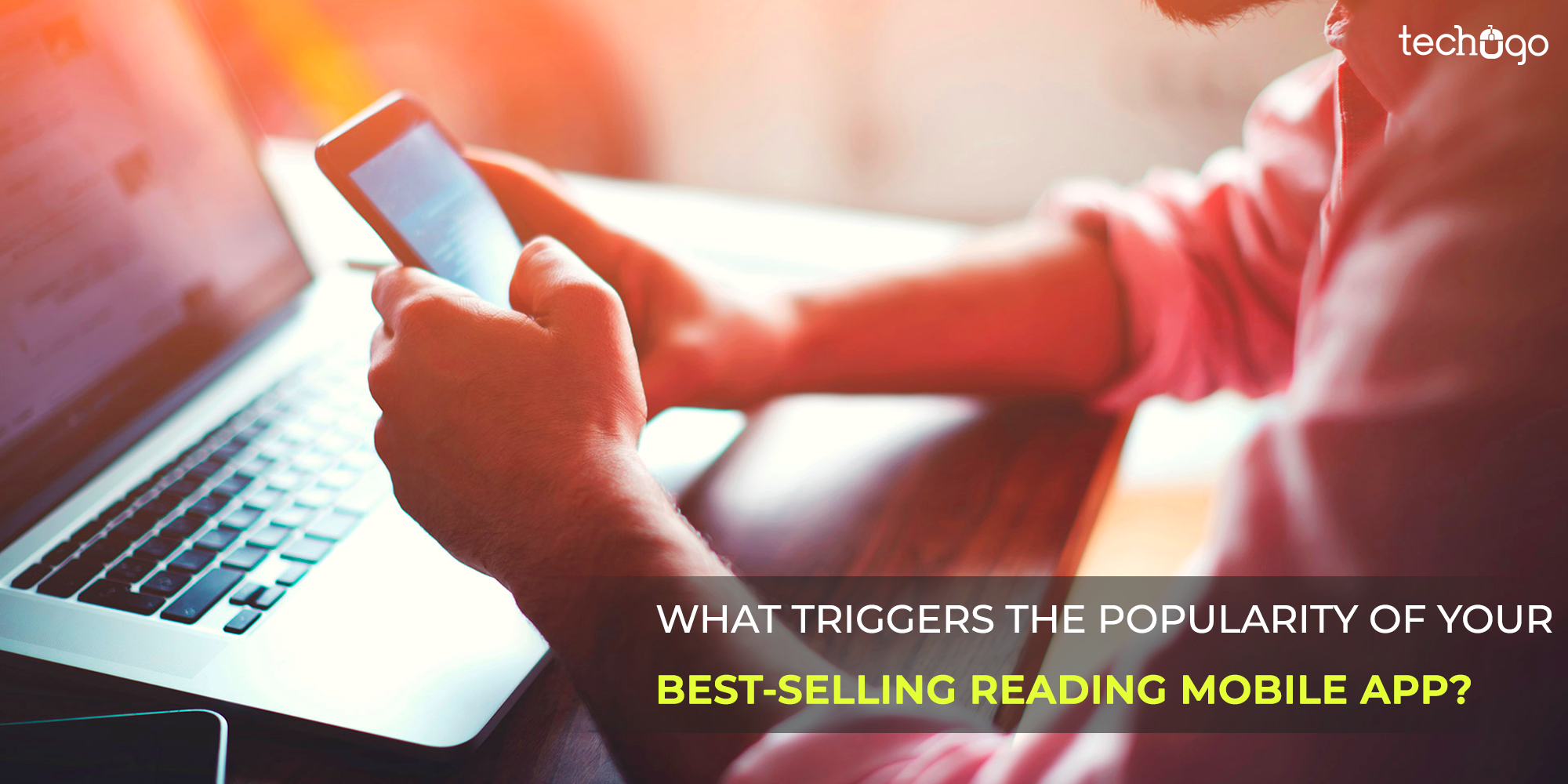 :  What Triggers The Popularity Of Your Best-Selling Reading Mobile App?