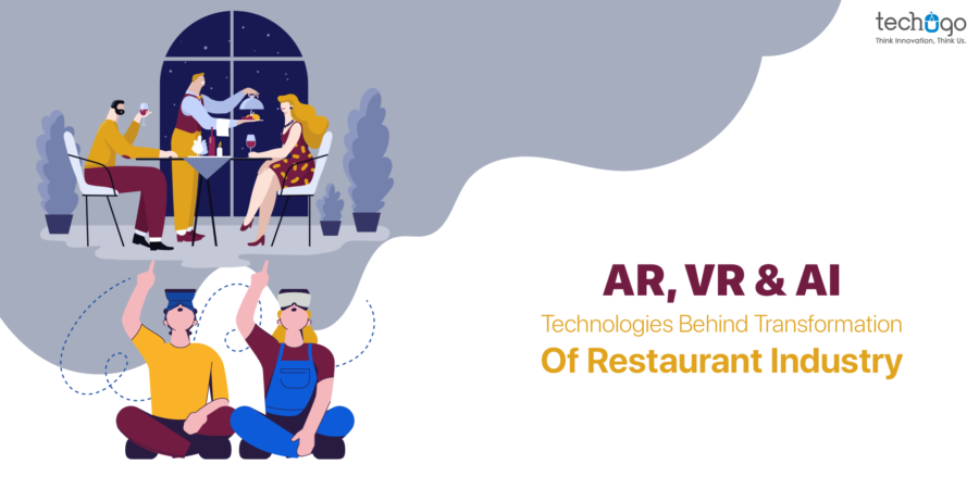 AR-VR-AI-Technologies-Behind-Transformation-Of-Restaurant-Industry