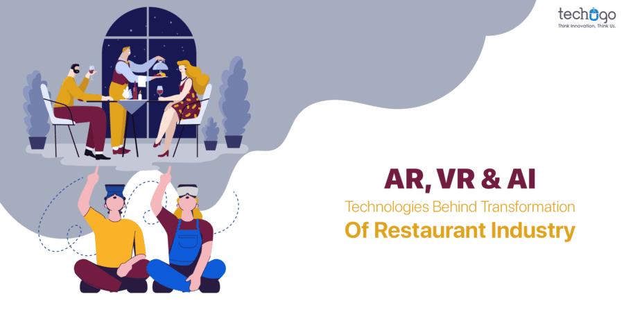 AR-VR-AI-Technologies-Behind-Transformation-Of-Restaurant-Industry