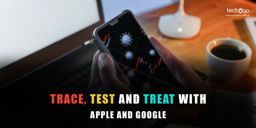 Trace, test and treat with Apple & Google