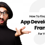 How To Find Out The Best App Development Framework For Your Business