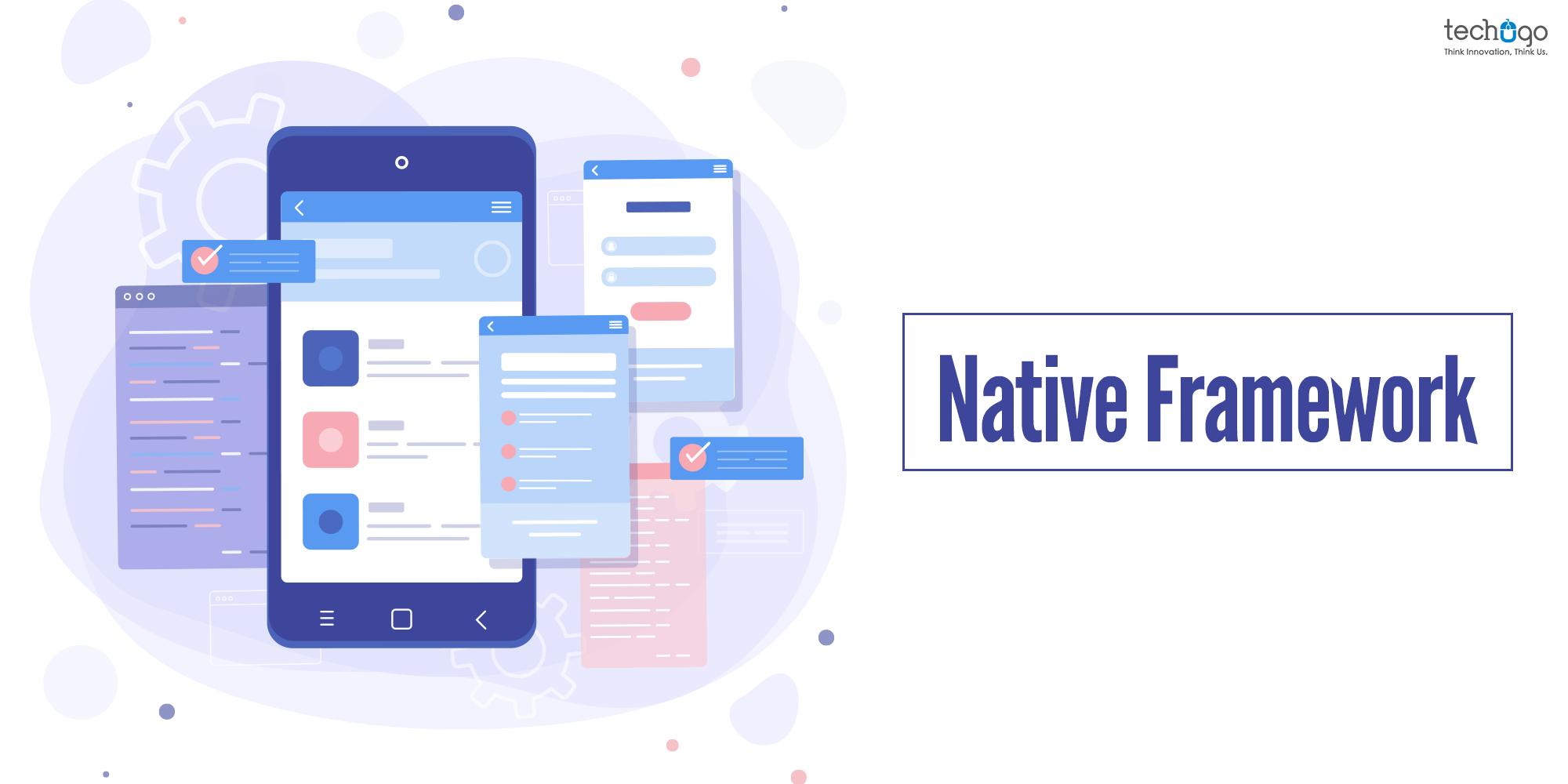 Native framework