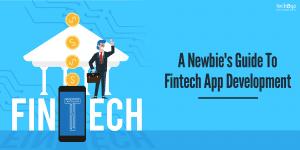 A Newbie's Guide To Fintech App Development