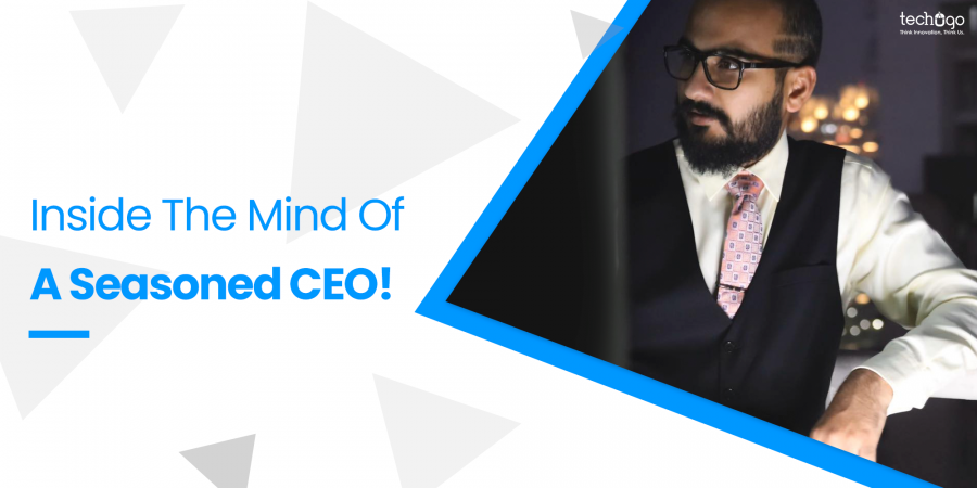 Inside The Mind Of A Seasoned CEO