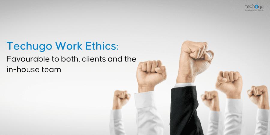 Techugo Work Ethics