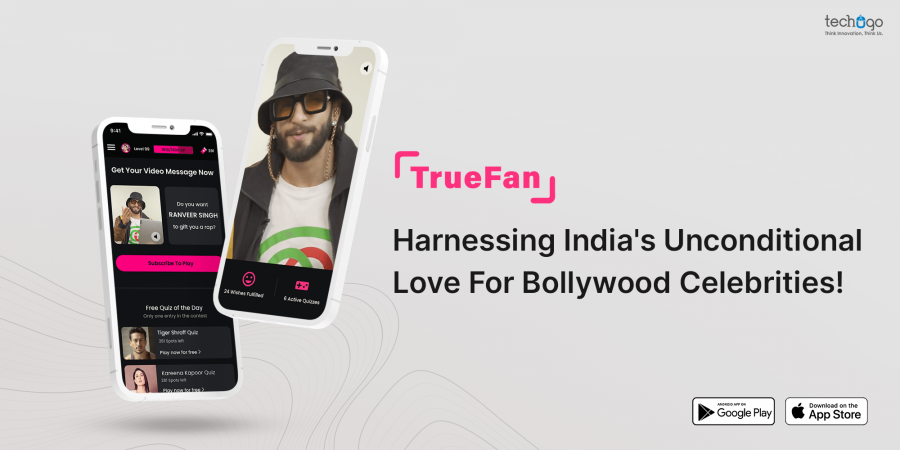 TrueFan- Harnessing India's Unconditional Love For Bollywood Celebrities!