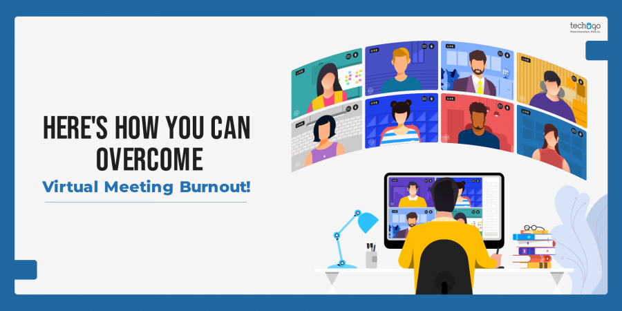 Here's How You Can Overcome Virtual Meeting Burnout